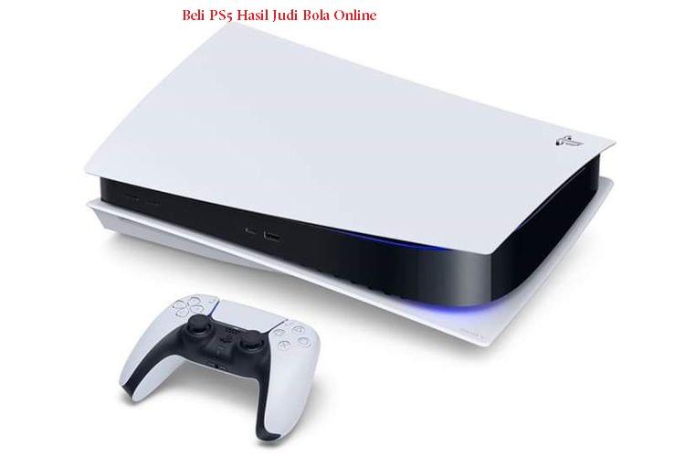 Beli PS5 Hasil Judi Bola Online